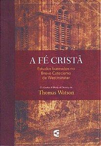 A fé Cristã / Thomas Watson