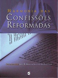 Harmonia das confissões reformadas / Joel Beeke & Sinclair Ferguson