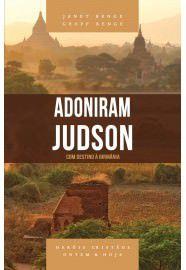 Adoniram Judson - Série heróis cristãos ontem & hoje: com destino à Birmânia / Janet Benge e Geoff Benge
