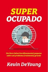 Super Ocupado / Kevin DeYoung