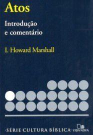 Série cultura bíblica: Atos, introdução e comentário / I. Howard Marshall