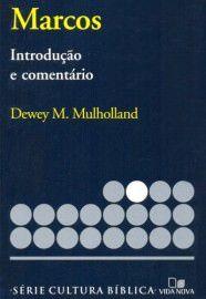 Série cultura bíblica: Marcos, introdução e comentário / Dewey M. Mulholland