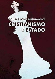 Cristianismo e Estado / R. J. Rushdoony