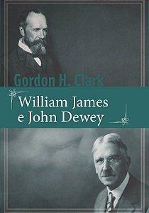William James & John Dewey / Gordon H. Clark