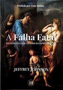 A Falha Fatal / Jeffrey Johnson