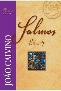 Comentário de Salmos - Vol 4 / João Calvino