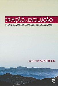 Criação ou evolução - 2ª edição / John MacArthur