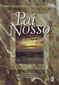 O Pai Nosso / Hermisten Maia