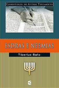 Esdras e Neemias: Comentários do Antigo Testamento / Tiberius Rata