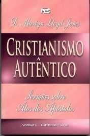Atos: Cristianismo Autêntico - Vl. 5 / D. M. Lloyd-Jones (CAPA DURA)