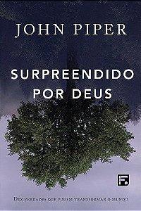 Surpreendido por Deus / John Piper