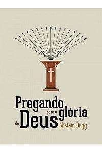 Pregando para a Glória de Deus / Alistair Begg