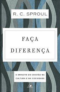 Faça diferença / R. C. Sproul