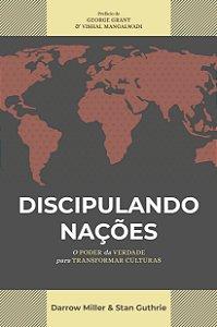 Discipulando nações / Darrow L. Miller