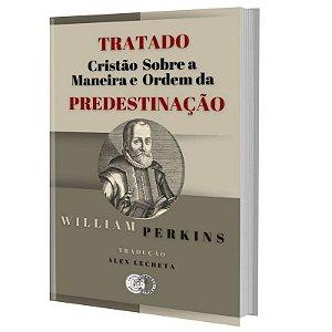 Tratado Cristão sobre a maneira e a ordem da Predestinação
