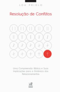 Resolução de Conflitos / Lou Priolo