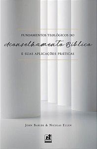 Fundamentos Teológicos do Aconselhamento Bíblico e Suas Aplicações  Práticas