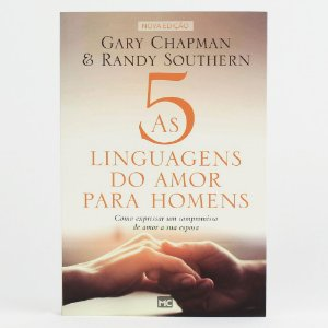 As Cinco linguagens do amor para homens / G. Chapman