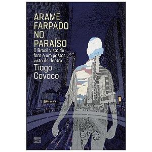 Arame farpado no paraíso / Tiago Cavaco