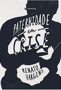 Paternidade em Crise / R. Vargens