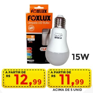 lampada led 15w foxlux - por apenas  R$ 12,99 ou R$ 11,99 acima de 5 unid.