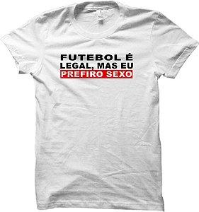 Camiseta Futebol é legal, mas eu prefiro sexo
