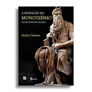 A invenção do monoteísmo