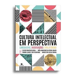Cultura intelectual em perspectiva:  linguagens, instituições e trajetórias