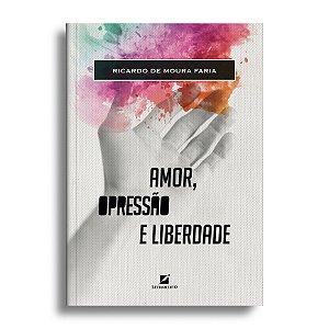 Amor, Opressão e Liberdade