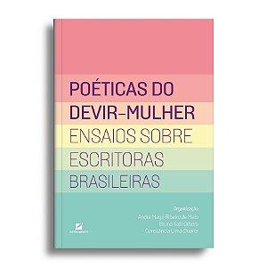 Poéticas do devir-mulher: ensaios sobre escritoras brasileiras