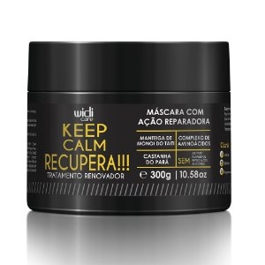Keep Calm Recupera !!! Máscara de Tratamento 300g Widi Care