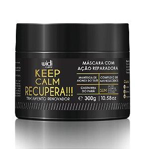 Keep Calm Recupera !!! Máscara de Tratamento 300g Widi Care