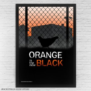 POSTER COM MOLDURA ORANGE IS THE NEW BLACK