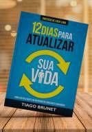 Livro: 12 dias para Atualizar sua Vida - Tiago Brunet