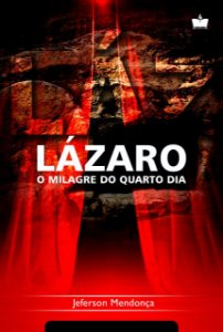 Lázaro. O Milagre do Quarto Dia | JEFERSON MENDONÇA | PRÉ-VENDA