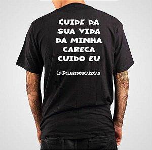 """Camiseta Preta """"Cuide da sua vida, da minha careca cuido eu"""""""
