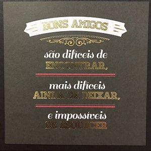 Card 15x15cm com foil dourado - Bons amigos - Arte Fácil