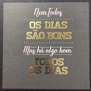 Card 15x15cm com foil dourado - Nem todos os dias - Arte Fácil