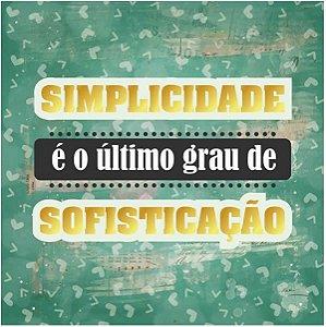 Card 15x15 com foil - Simplicidade é o último grau de sofisticação - Arte Fácil