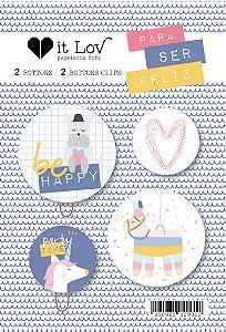 Kit de bottons - Be Happy - Para ser Feliz - It Lov