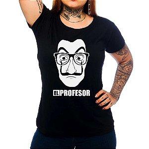 Camiseta Feminina La Casa de Papel - El Prof