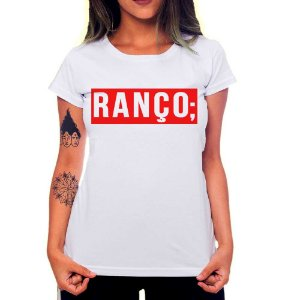 Camiseta Feminina Ranço