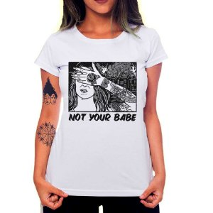 Camiseta Feminina Not Your Babe - Girl