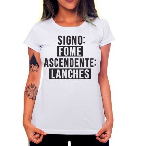 Camiseta Feminina Signo Fome, Ascendente Lanches