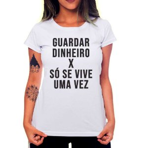 Camiseta Feminina Guardar Dinheiro