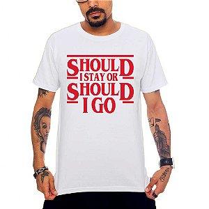 Camiseta Should I Stay - Branco - P