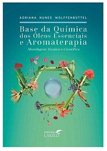 Ed. Laszlo Livro Base da Química dos Óleos Essenciais e Aromaterapia