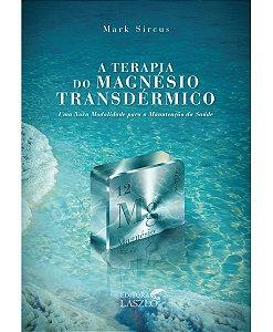 Ed. Laszlo Livro A Terapia do Magnésio Transdérmico