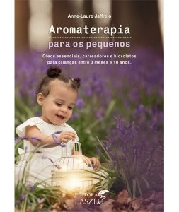 Ed. Laszlo Livro Aromaterapia Para os Pequenos