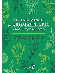 Ed. Laszlo Livro O Grande Manual da Aromaterapia